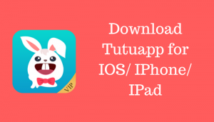 Download Tutuapp for IOSIPhoneIPad